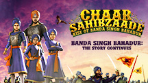 Banda Singh Bahadur : The Story Continues