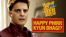 Happy Phirr Kyun Bhagi?