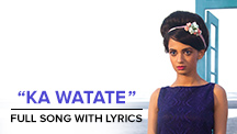 Ka Watate - Full Song With Lyrics