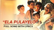Ela Pulayelo Full Song With Lyrics