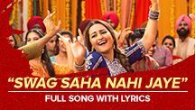 Swag Saha Nahi Jaye - Full Song With Lyrics