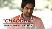 Chaddha - Full Song With Lyrics