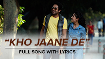 Kho Jaane De - Full Song With Lyrics