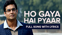 Ho Gaya Hai Pyaar - Full Song With Lyrics