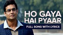 Ho Gaya Hai Pyaar - Full Song With Lyrics