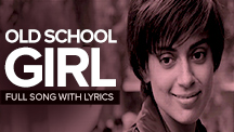 Old School Girl - Full Song With Lyrics