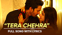 Tera Chehra - Full Song With Lyrics
