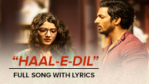 Haal-E-Dil - Full Song With Lyrics