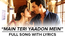 Main Teri Yaadon Mein - Full Song With Lyrics