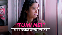 Tumi Nei - Full Song With Lyrics