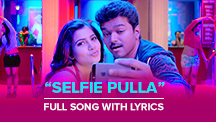 Selfie Pulla - Full Song with Lyrics