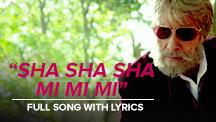 Sha Sha Sha Mi Mi Mi - Full Song With Lyrics