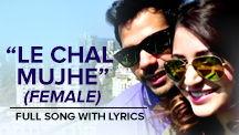 Le Chal Mujhe Female - Full Song With Lyrics