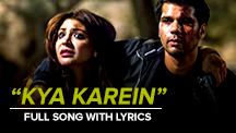 Kya Karein - Full Song With Lyrics