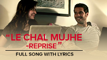 Le Chal Mujhe Reprise - Full Song With Lyrics