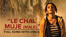 Le Chal Mujhe - Male - Full Song With Lyrics