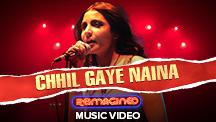 Chill Gaye Naina Reimagined - Video Song
