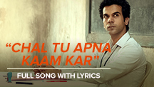 Chal Tu Apna Kaam Kar - Full Song With Lyrics