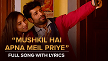 Mushkil Hai Apna Meil Priye - Full Song With Lyrics