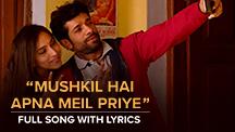Mushkil Hai Apna Meil Priye - Full Song With Lyrics