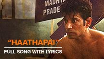 Haathapai - Full Song With Lyrics