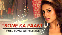 Sone Ka Pani - Full Song With Lyrics