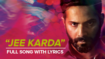 Jee Karda - Full Song With Lyrics
