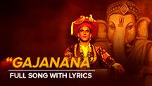 Gajanana - Full Song With Lyrics