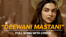 Deewani Mastani - Full Song With Lyrics