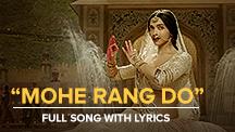 Mohe Rang Do - Full Song With Lyrics