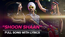 Shoon Shaan - Full Song with Lyrics