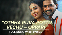 Othha Ruva Pottu Vechu   Oppari song - Full Song With Lyrics