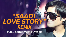 Saadi Love Story Remix - Full Song With Lyrics