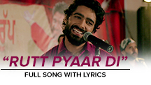 Rutt Pyaar Di - Full Song With Lyrics