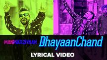 DhayaanChand - Lyrical Video