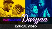 Daryaa - Lyrical Video