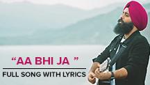 Aa Bhi Ja - Full Song With Lyrics