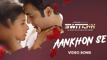 Aankhon Se - Video Song