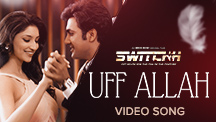 Uff Allah - Video Song