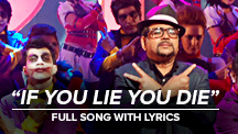 If You Lie You Die - Full Song With Lyrics