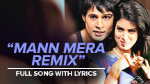 Mann Mera Remix - Full Song With Lyrics