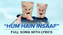 Hum Hain Insaaf - Full Song With Lyrics