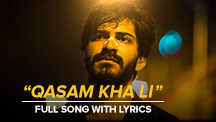 Qasam Kha Li - Full Song With Lyrics