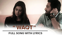 Waqt - Full Song With Lyrics