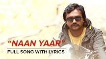 Naan Yaar - Full Song with Lyrics