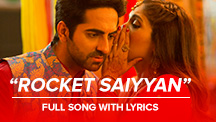 Rocket Saiyyan Full Song With Lyrics