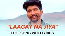 Laagay Na Jiya - Full Song With Lyrics