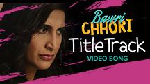 Bawri Chhori - Title Track
