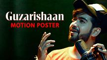 Guzarishaan - Motion Poster