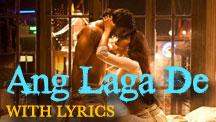 Ang Laga De - Full Song With Lyrics
